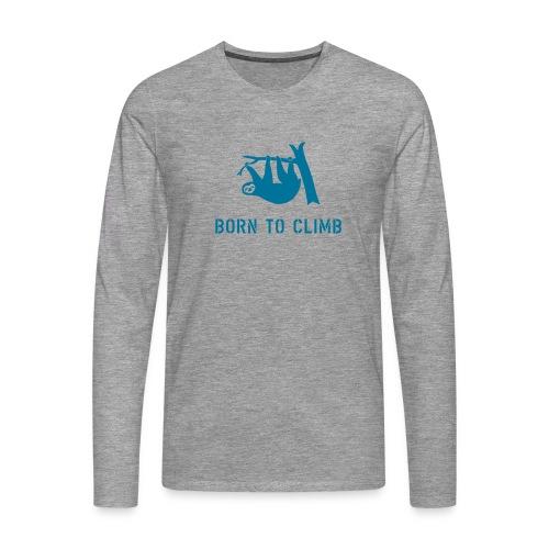 klettern climbing born to climb faultier bouldern t-shirt - Männer Premium Langarmshirt
