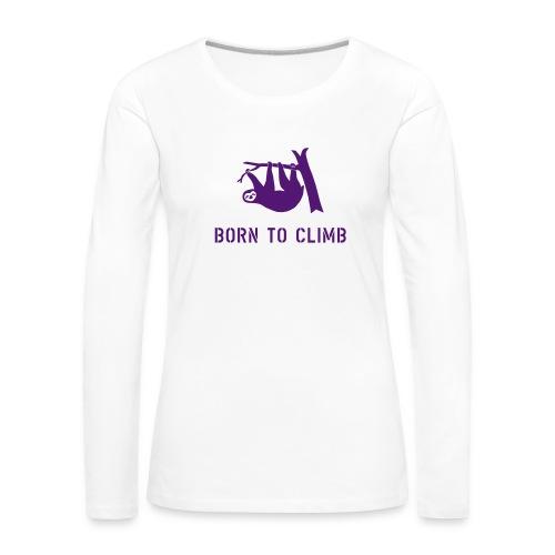klettern climbing born to climb faultier bouldern t-shirt - Frauen Premium Langarmshirt