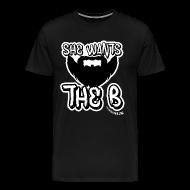 T-Shirts ~ Men's Premium T-Shirt ~ She Wants The B