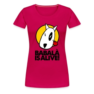 BABALÀ IS ALIVE! - Xica - Camiseta premium mujer