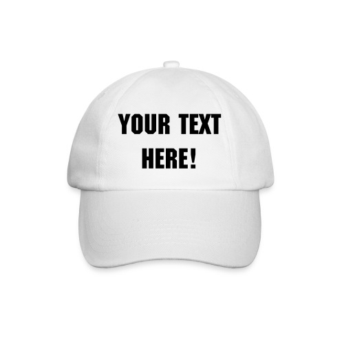 Your text here cap white - Baseball Cap