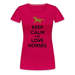 Keep Calm and Love Horses Pferde T-Shirt - Women's Premium T-Shirt