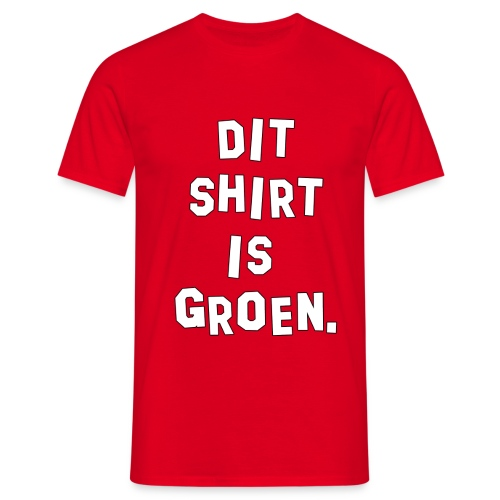 Dit Shirt Is Groen. - Mannen T-shirt