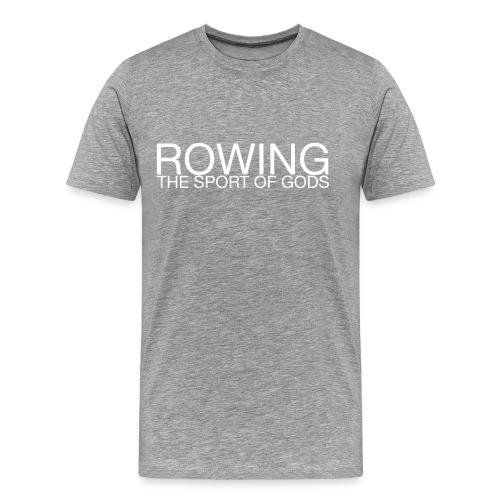 Rowing. The Sport of Gods - Men's Premium T-Shirt
