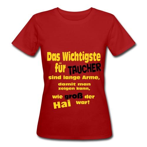 Das wichtigste für Taucher ... - Frauen Bio-T-Shirt