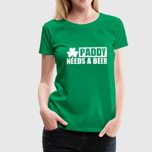 Paddy needs a beer T-Shirts - Frauen Premium T-Shirt