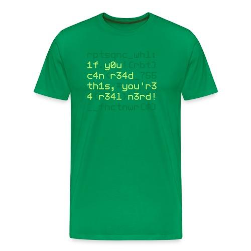 Coders Choice: Leetspeak NERD Shirt 1f y0u c4n - Men's Premium T-Shirt