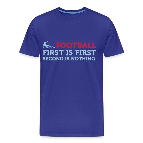 Football - First is First - Maglietta Premium da uomo