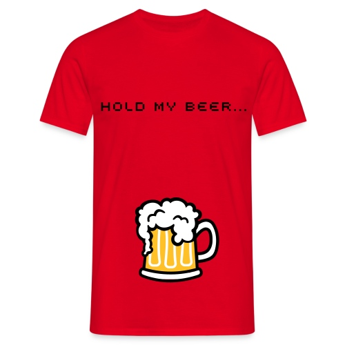 Hold my beer... men's - Men's T-Shirt