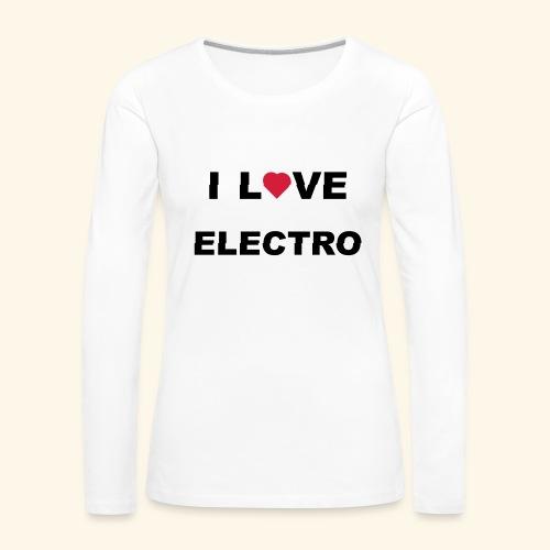 I love Electro music- j'aime l'électro  - T-shirt manches longues Premium Femme