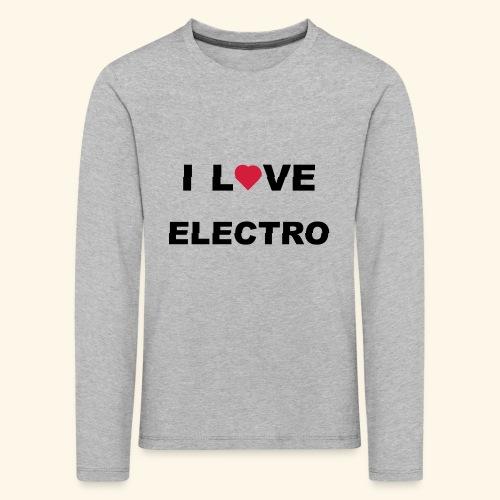 I love Electro music- j'aime l'électro  - T-shirt manches longues Premium Enfant
