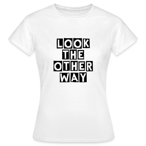 Look the other way - Dame-T-shirt