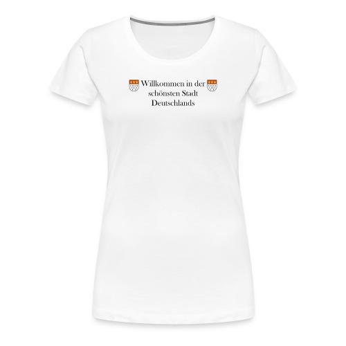 Kölle-Shirt Willkommen - Frauen Premium T-Shirt
