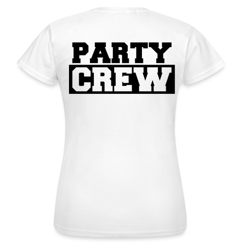 Party crew achterkant - Vrouwen T-shirt