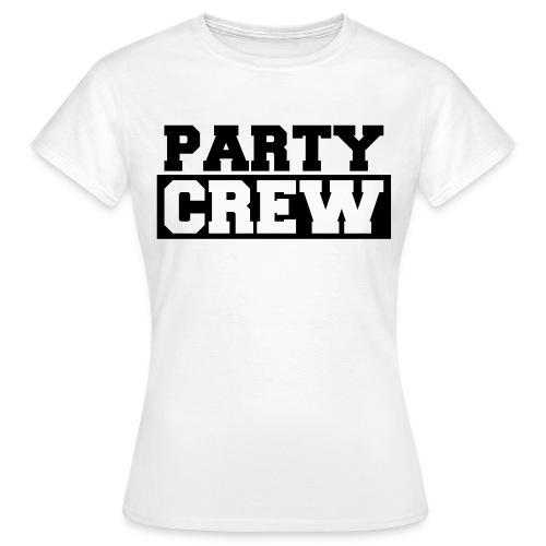 Party crew voorkant - Vrouwen T-shirt