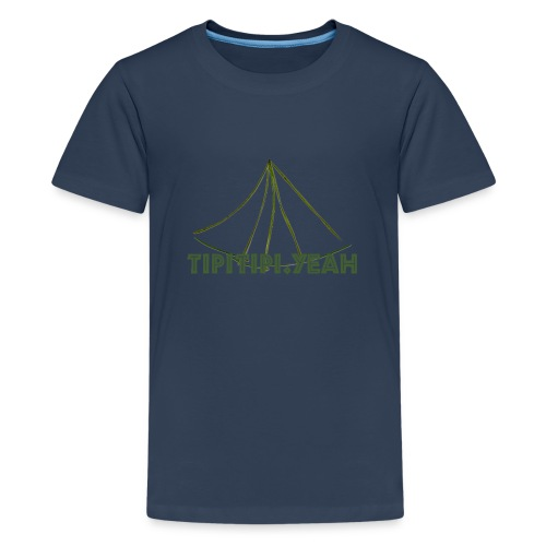 TipiTipi.yeah Teenager Premium T-Shirt - Teenager Premium T-Shirt