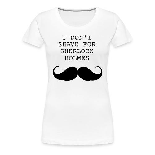 'I Don't Shave...' - Womens T-Shirt - Women's Premium T-Shirt