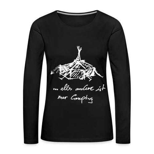 ...alles andere ist nur Camping - Frauen Premium Langarmshirt