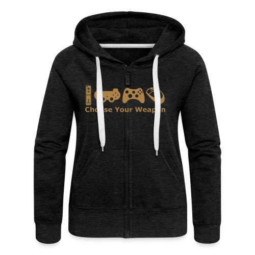 Choose your weapon - Women's Premium Hooded Jacket