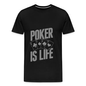 POKER IS LIFE - T-shirt Premium Homme