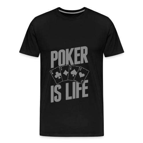POKER IS LIFE - T-shirt Premium Homme