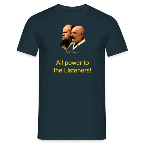 All the power to listeners! - Men's T-Shirt