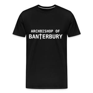 Archbishop of Banterbury T-Shirt   Bantertshirt - Men's Premium T-Shirt