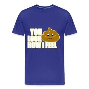 You Look Like Crap T-Shirt | Poop Gifts - Men's Premium T-Shirt