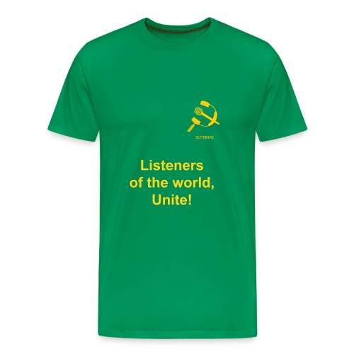 Listeners of the World, Unite! - Men's Premium T-Shirt