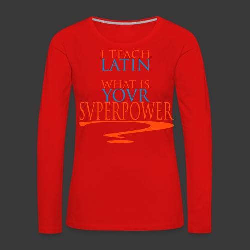 I TEACH LATIN - Women's Premium Longsleeve Shirt