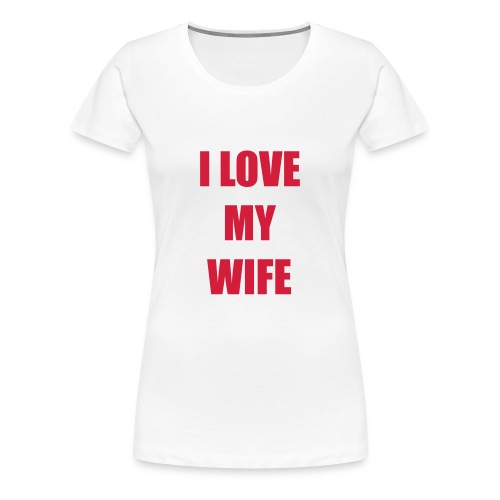 Lesben T-Shirt Shop: I Love my Wife  - Frauen Premium T-Shirt