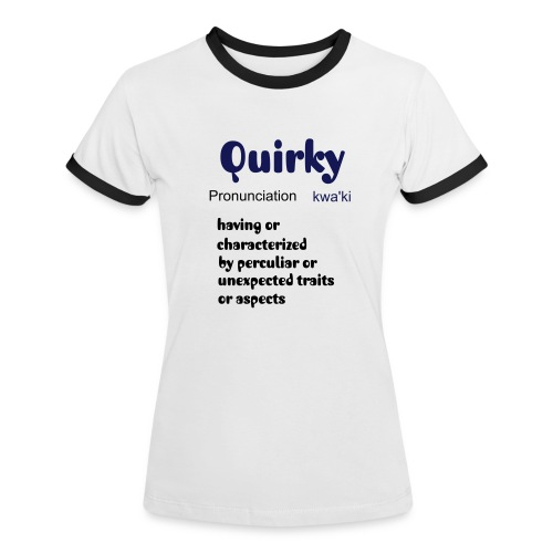 Quirky T - Women's Ringer T-Shirt