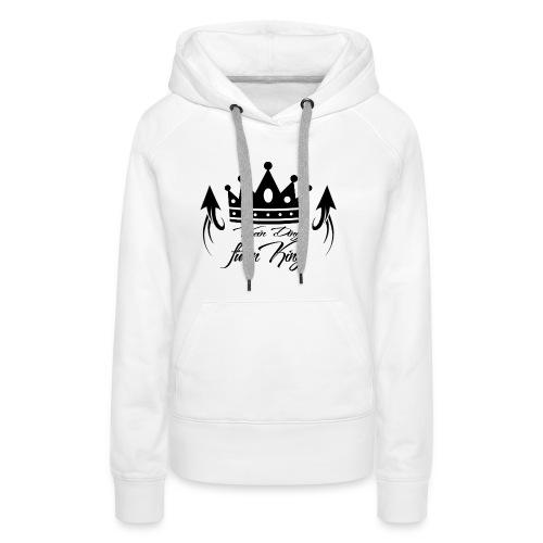 Kein Ding für´n King - Frauen Hoodie - Frauen Premium Hoodie