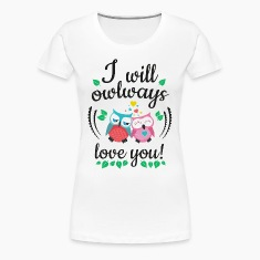 i will owlways love you owls minä owlways love voit pöllöt T-paidat