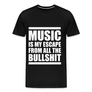 Music Is My Escape T-Shirt | Poop Gifts - Men's Premium T-Shirt