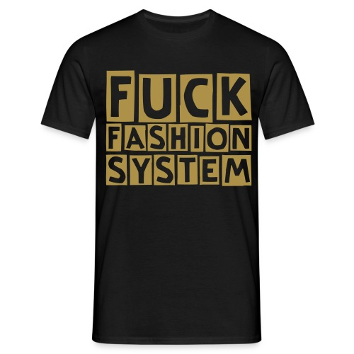 Fuck Fashion System - T-shirt Homme