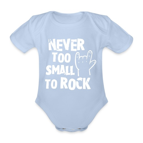 Never Too Small To Rock - Baby Bio-Kurzarm-Body