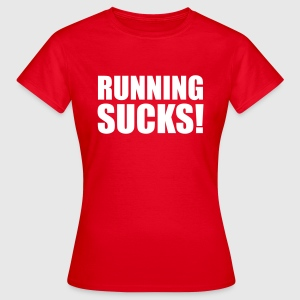 Running Sucks T-Shirts - Women's T-Shirt