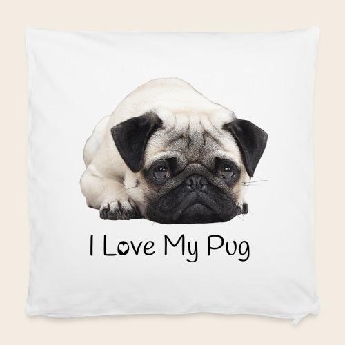 Zierkissenbezug I love my pug - Kissenbezug 40 x 40 cm