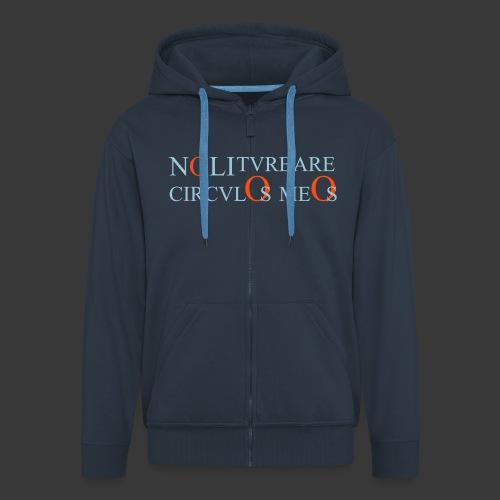 NOLI TURBARE CIRCULOS MEOS - Men's Premium Hooded Jacket