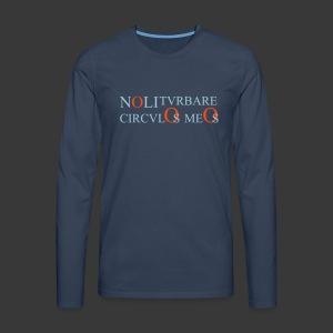 NOLI TURBARE CIRCULOS MEOS - Men's Premium Longsleeve Shirt