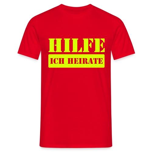 Hilfe ich heirate - Männer T-Shirt