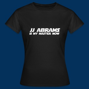 JJ Abrams Is my master now - Women's T-Shirt