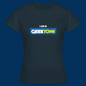 I live in Geektown - Women's T-Shirt