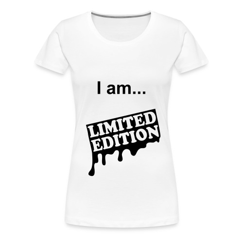 I am Limited Edition - Women's Premium T-Shirt