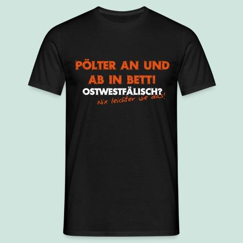 PÖLTER AN - Ostwestfälisch? - Männer T-Shirt