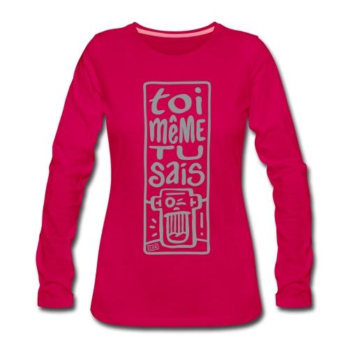 Tee-shirt femme ToiMêmeTuSais - T-shirt manches longues Premium Femme