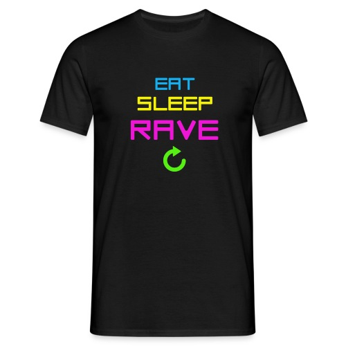 Men's T-Shirt - Eat. Sleep. Rave. Repeat. That's what Fatboy Slim says so your should listen to him and stop dicking around wasting you time.