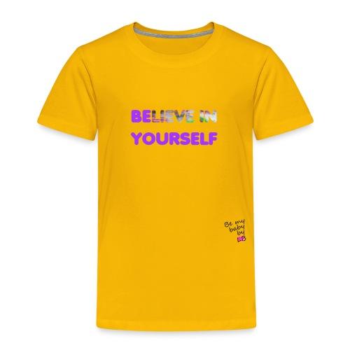 T-shirt believe in yourself - T-shirt Premium Enfant