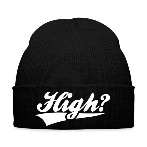 High? Benie Hat - Winter Hat